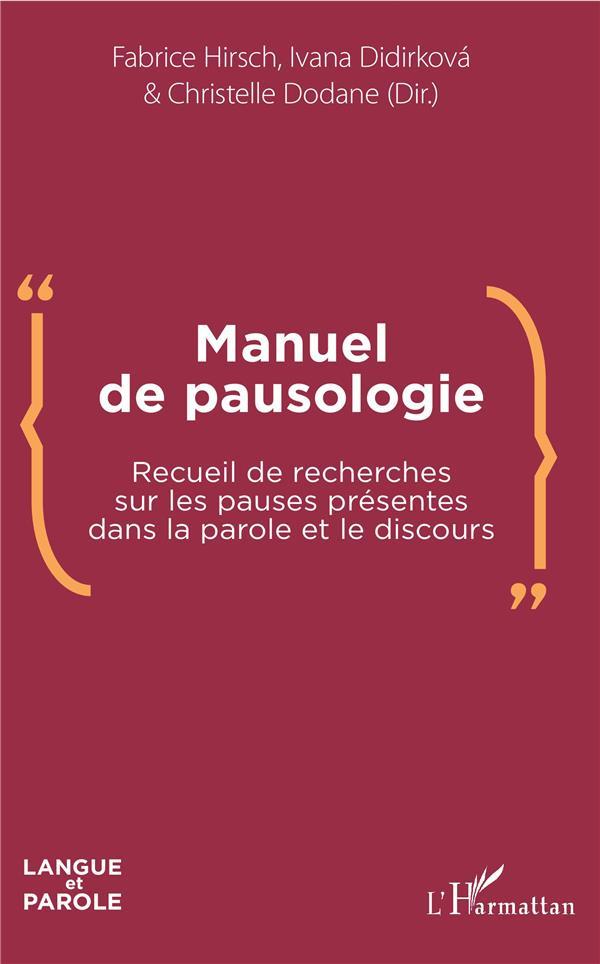 Manuel de pausologie ; recueil de recherches sur les pauses présentes dans la parole et le discours