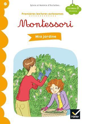 Premières lectures autonomes Montessori ; Mia jardine