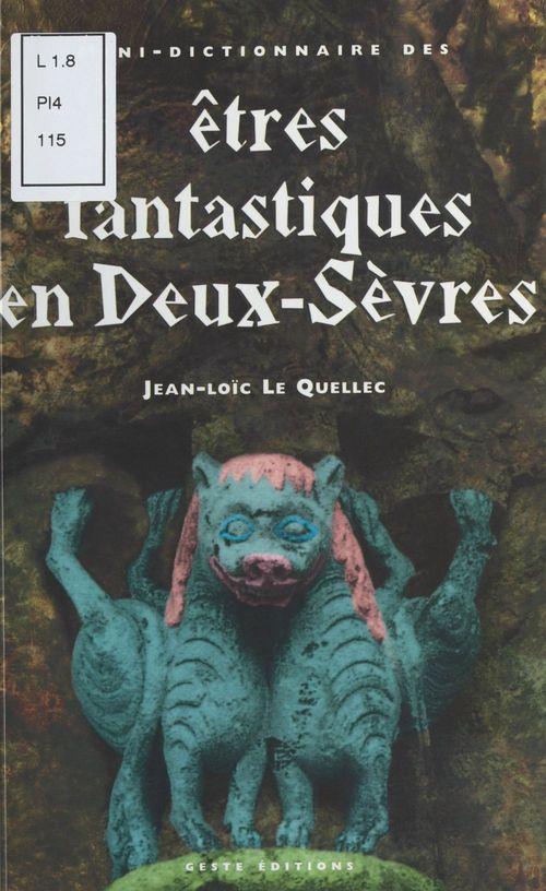 Mini-dictionnaire des êtres fantastiques des Deux-Sèvres