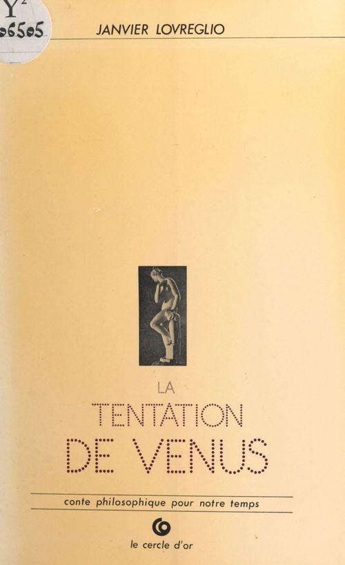 La Tentation de Vénus : conte philosophique