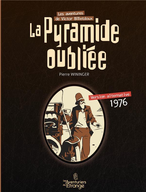 Les aventures de Victor Billetdoux t.1 ; la pyramide oubliée
