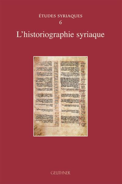 Etudes syriaques 6 - l'historiographie syriaque
