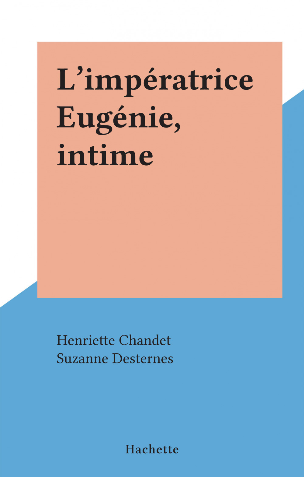 L'impératrice Eugénie, intime