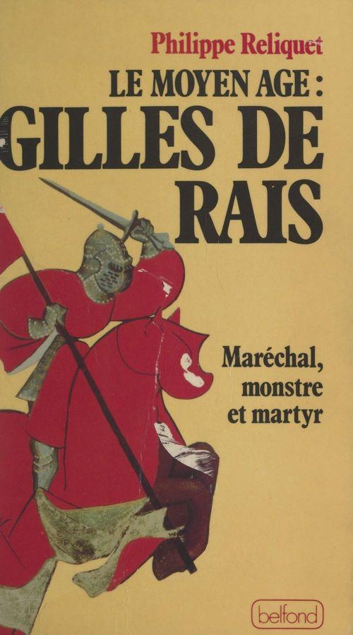 Le Moyen Âge : Gilles de Rais  - Philippe Reliquet