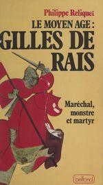 Le Moyen Âge : Gilles de Rais