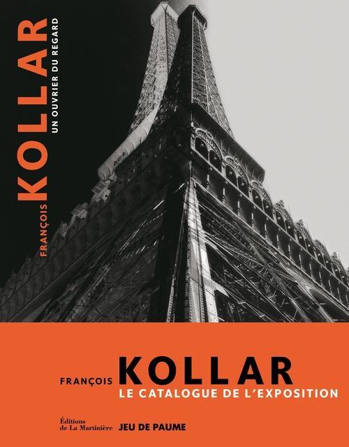 François Kollar, un ouvrier du regard ; le catalogue de l'exposition
