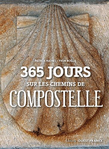 365 JOURS SUR LES CHEMINS DE COMPOSTELLE