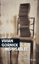 Inépuisables  - Vivian Gornick