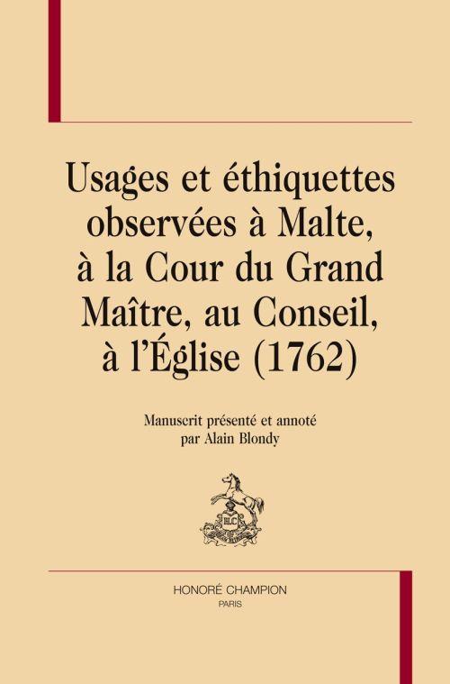 Usages Et Ethiquettes Observees A Malte, A La Cour Du Grand Maitre, Au Conseil, A L'Eglise (1762)