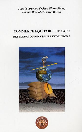 Commerce equitable et cafe - rebellion ou necessaire evolution ?