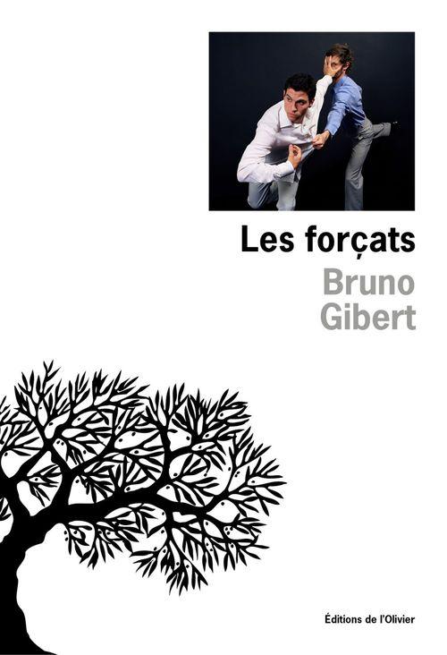 Les Forçats  - Bruno Gibert