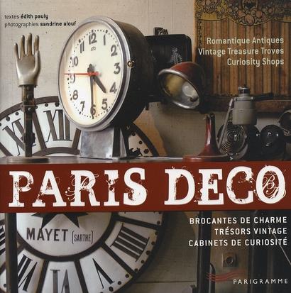 Paris déco ; brocantes de charme, trésors vintage, cabinets de curiosité