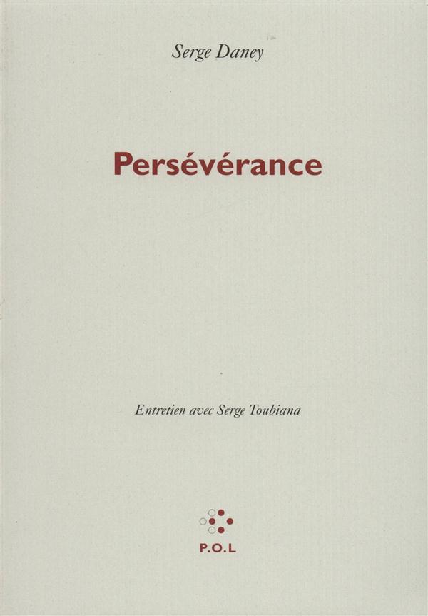 Perséverance ; entretien avec Serge Toubiana
