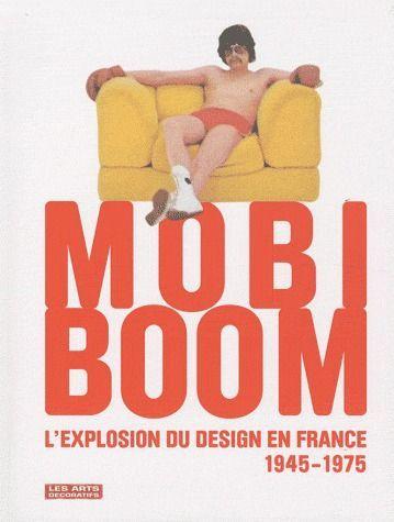 mobi boom ; l'explosion du design en France, 1945-1975
