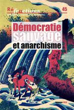 Couverture de Réfractions n.45 ; démocratie sauvage et anarchisme