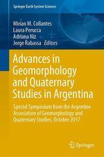 Advances in Geomorphology and Quaternary Studies in Argentina  - Laura Perucca - Mirian M. Collantes - Jorge Rabassa - Adriana Niz