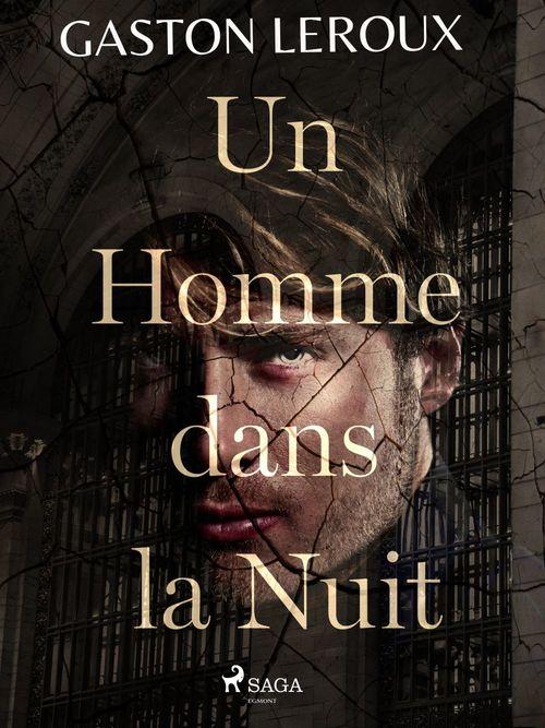 Vente EBooks : Un Homme dans la Nuit  - Gaston Leroux 1868-1927