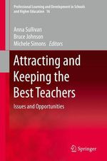 Attracting and Keeping the Best Teachers  - Michele Simons - Bruce Johnson - Anna Sullivan