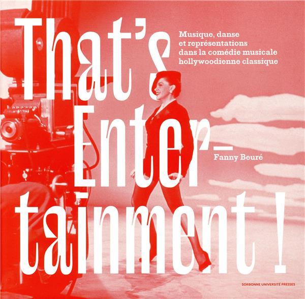 That's entertainment ! musique, danse et représentation dans la comédie musicale hollywoodienne
