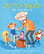 Doctor Squash the Doll Doctor  - Margaret Wise Brown