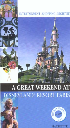 Un grand week-end ; Dysneyland Resort Paris