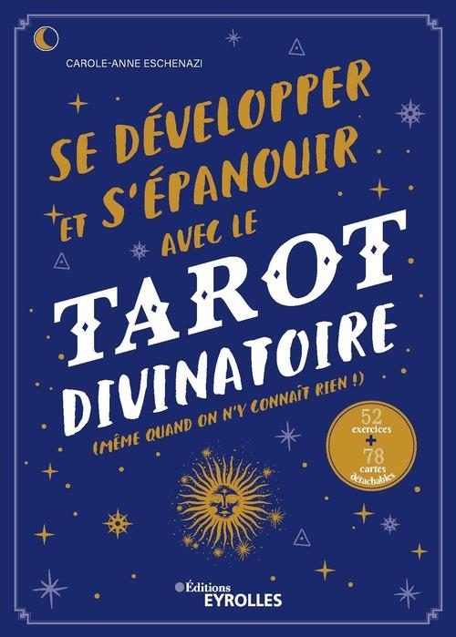 Se développer et s'épanouir avec le tarot divinatoire