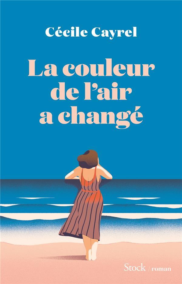 CAYREL CECILE - LA COULEUR DE L'AIR A CHANGE