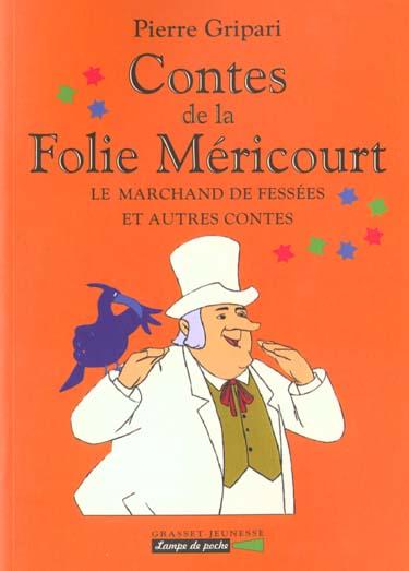 LE MARCHAND DE FESSEES ET AUTRES CONTES - N 4 - CONTES DE LA FOLIE MERICOURT