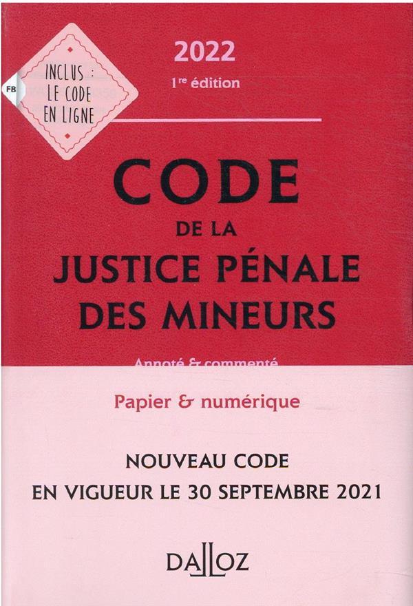 Code de la justice pénale des mineurs, annoté et commenté (édition 2022)