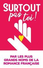 Vente Livre Numérique : Surtout pas toi !  - Collectif - Fleur Hana - Nathalie Charlier - Emily Blaine - Louisa Méonis - Juliette Bonte - Alana Scott
