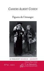 Cahiers albert cohen n 21, figures de l'etranger  - Philippe Zard