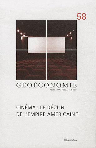 Geoeconomie t.58; cinema : le declin de l'empire americain ?