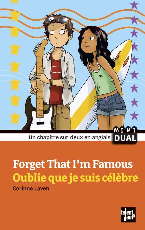 Forget that I'm famous ; oublie que je suis célèbre