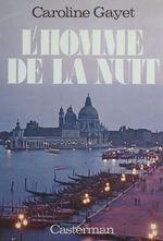 Vente Livre Numérique : L'Homme de la nuit  - Caroline Gayet
