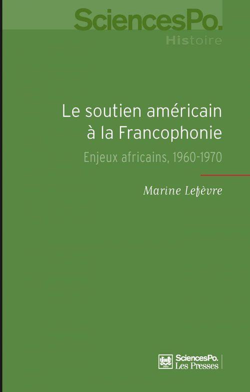 Le soutien américain à la francophonie ; enjeux africains, 1960-1970