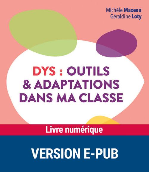 DYS : outils et adaptations dans ma classe ; cycles 2 et 3 (édition 2020)