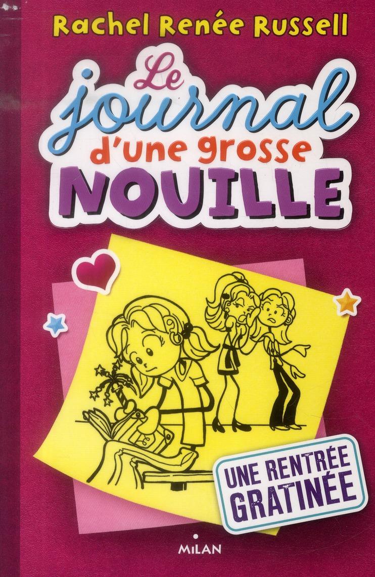LE JOURNAL D'UNE GROSSE NOUILLE T.1  -  UNE RENTREE GRATINEE Russell Rachel Ren