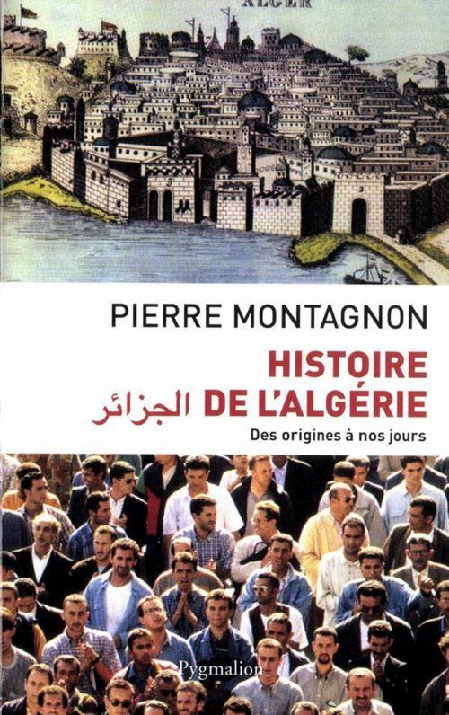 Histoire de l'Algérie ; des origines à nos jours