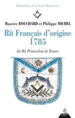 Rit français d'origine 1785 ; dit rit primordial de France  - Philippe Michel - Maurice Bouchard