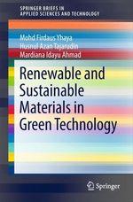 Renewable and Sustainable Materials in Green Technology  - Mohd Firdaus Yhaya - Mardiana Idayu Ahmad - Husnul Azan Tajarudin