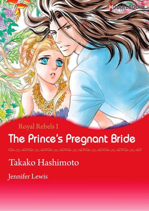 Harlequin Comics: Royal Rebels - Tome 1 : The Prince's Pregnant Bride