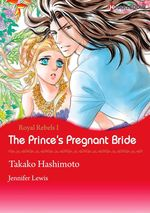 Vente Livre Numérique : Harlequin Comics: Royal Rebels - Tome 1 : The Prince's Pregnant Bride  - Takako Hashimoto - Jennifer Lewis