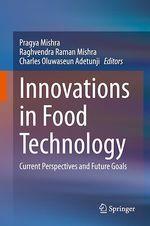 Innovations in Food Technology  - Charles Oluwaseun Adetunji - Raghvendra Raman Mishra - Pragya Mishra