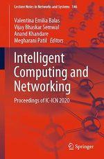 Intelligent Computing and Networking  - Megharani Patil - Valentina Emilia Balas - Vijay Bhaskar Semwal - Anand Khandare