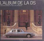 L'album de la DS  - Nicolas Viasnoff - Jacques Borgé