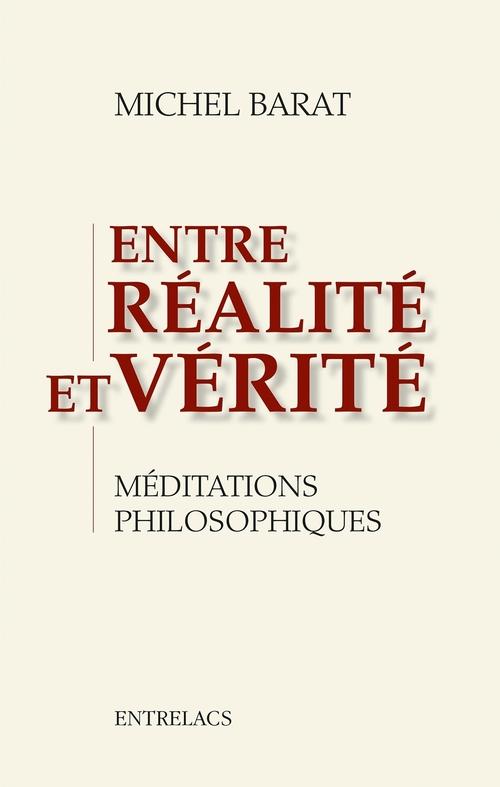 Entre réalite et vérité ; méditations philosophiques