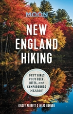 Moon New England Hiking  - Moon Travel Guides Kelsey Perrett Miles Howard - Kelsey Perrett Miles Howard