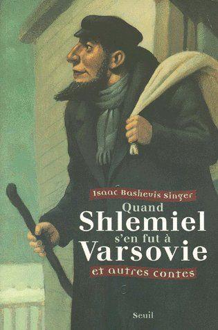 Quand Shlemiel s'en fuit à Varsovie et autres contes