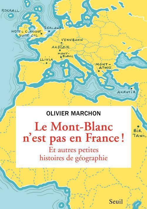 Le Mont-Blanc n'est pas en France ! et autres bizarreries géographiques