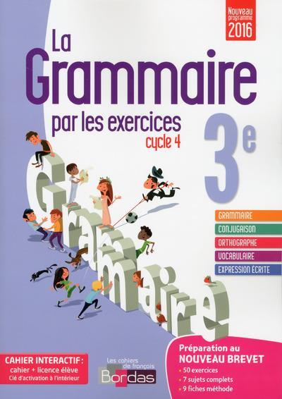 La grammaire par les exercices 3e 2017 cahier de l'eleve + licence eleve 1an sur viascola